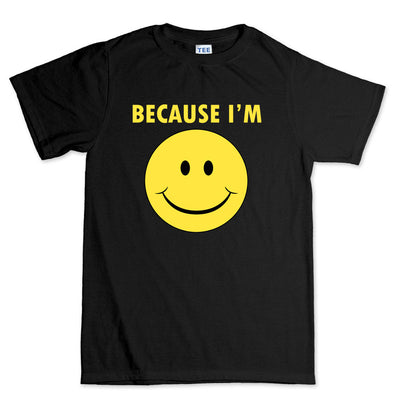 Because I'm Happy T-Shirt