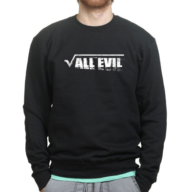 Root of All Evil Sweatshirt