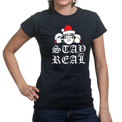 Stay Real Santa Ladies T Shirt