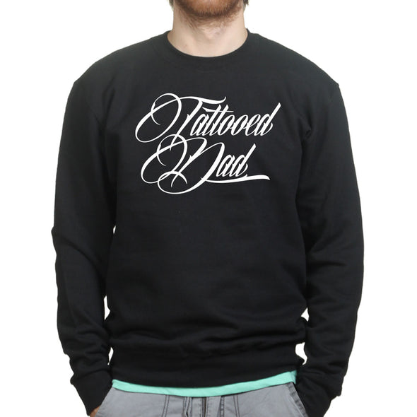 Tattoo Dad  Sweatshirt