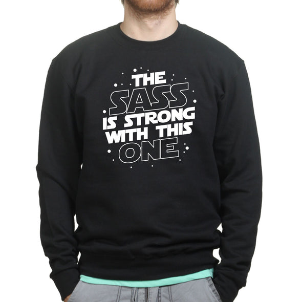The Sass Is Strong With This One Sweatshirt, [product_type) - Fretshirt.com