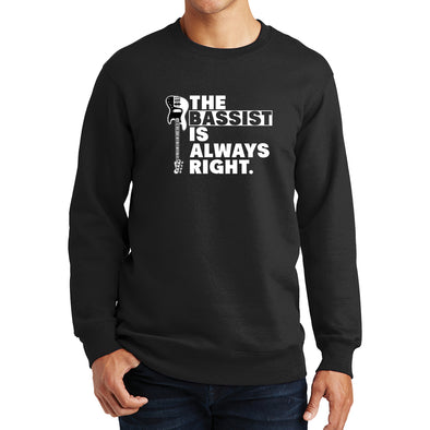 The Bassist Is Always Right Sweatshirt