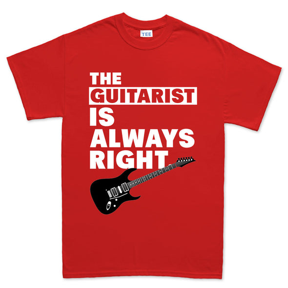The Guitarist Is Always Right T-Shirt
