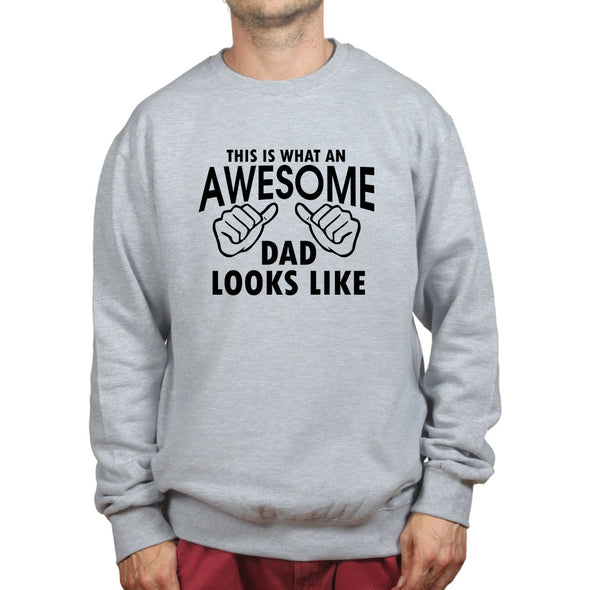 This Is What An Awesome Dad Looks Like Sweatshirt