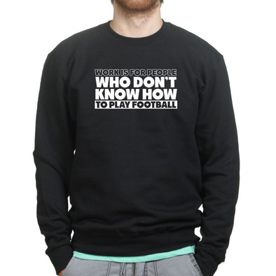 Work Football Sweatshirt