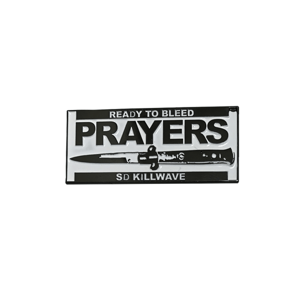 PRAYERS - SD Killwave Pin