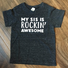 My Sis is ROCKIN' Awesome  - Toddler Short Sleeve