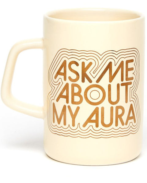 Ask Me About My Aura Mug