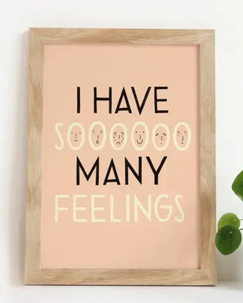 So Many Feelings Art Print