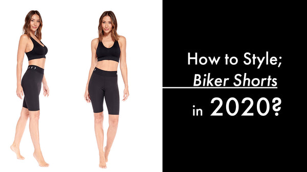 HOW TO STYLE BIKER SHORTS IN 2020?