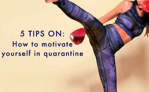 How to motivate yourself in Quarantine! 5 Tips!