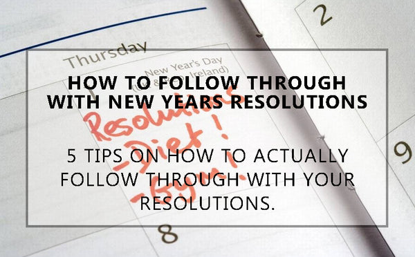 How to stick to your New Years Resolutions: