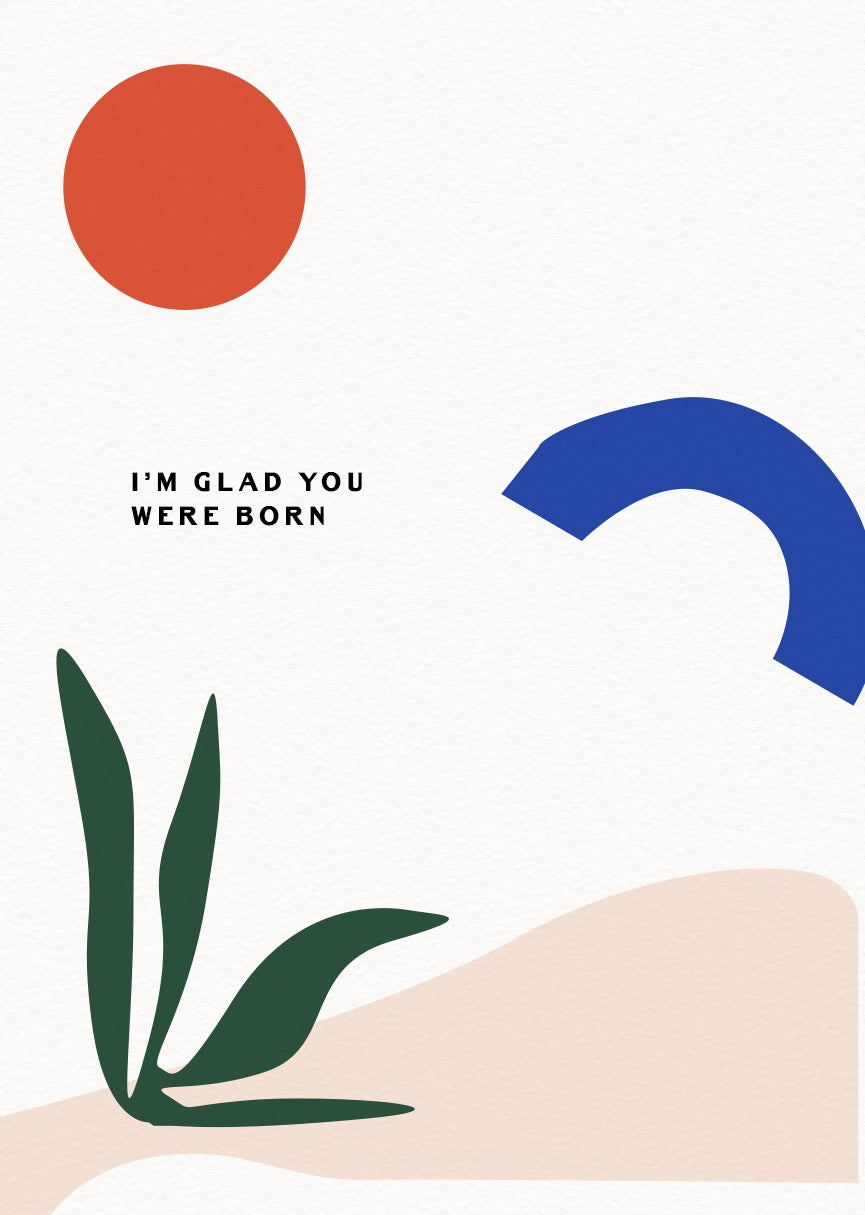 I'm Glad You Were Born Greeting Card