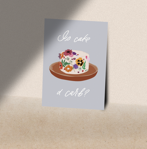 Is Cake a Carb? Greeting Card