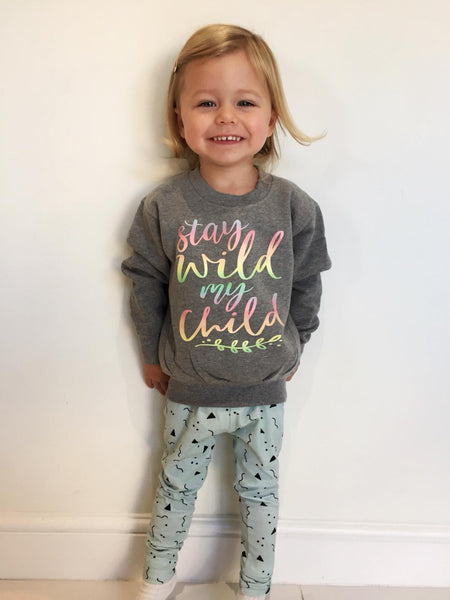 Stay wild my child sweatshirt