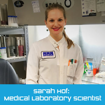 Sarah Hof: Medical Laboratory Scientist