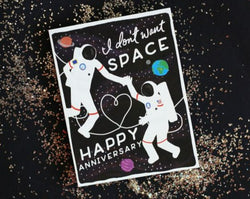 Don't Want Space Anniversary Card