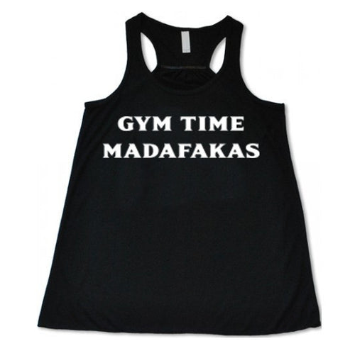 Gym Time Madafakas - Flowy Racer Back - SoreTodayStrongTomorrow