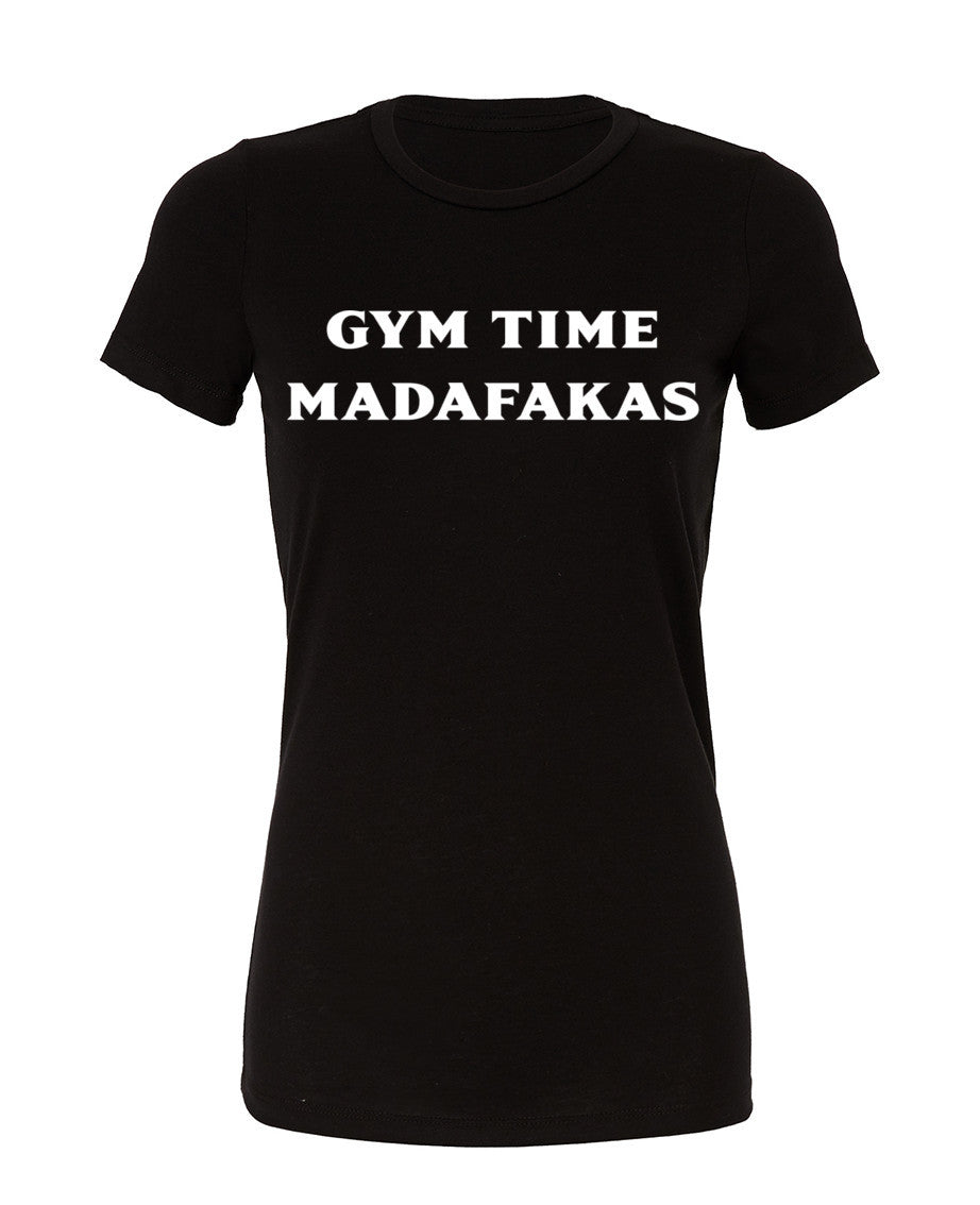 Gymtime Madafakas - Womans Cotton Tee - SoreTodayStrongTomorrow