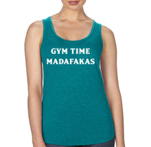 Gym Time Madafakas - Racerback - SoreTodayStrongTomorrow