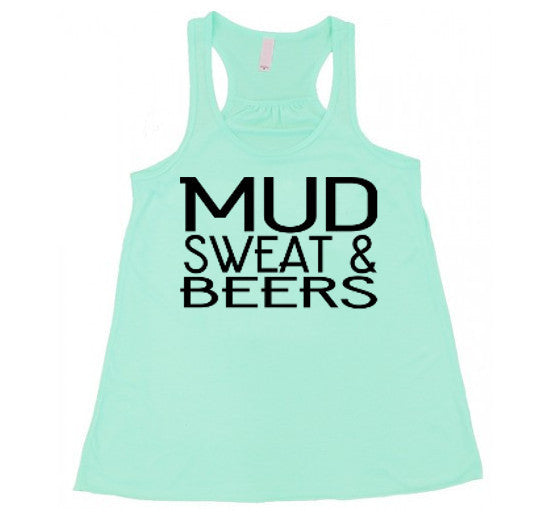 Mud Sweat and Beers  - Flowy Racerback Tank - SoreTodayStrongTomorrow