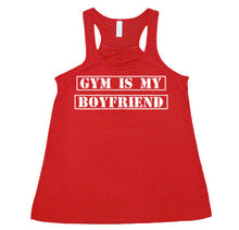 Gym Is My Boyfriend - Flowy Racer Back - SoreTodayStrongTomorrow