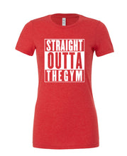 Straight Outta The Gym - Womans Cotton Tee - SoreTodayStrongTomorrow