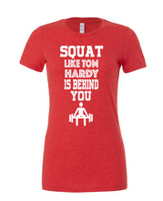 Squat Like Tom Hardy Is Behind You - Womans Cotton Tee - SoreTodayStrongTomorrow