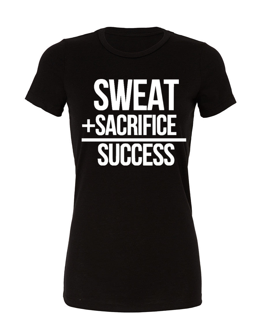 Sweat + Sacrifice = Success - Womans Cotton Tee - SoreTodayStrongTomorrow