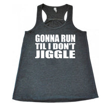 Gonna Run Till I Don't Jiggle - Flowy Racerback - SoreTodayStrongTomorrow
