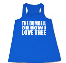 The Dumbell Oh How I Love Thee - Flowy Racerback - SoreTodayStrongTomorrow