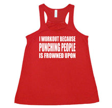 I Workout Because Punching People Is Frowned Upon Flowy - Racerback Tank - SoreTodayStrongTomorrow