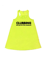 CLUBBING Not just for the weekend! - flowy *NEON* - SoreTodayStrongTomorrow