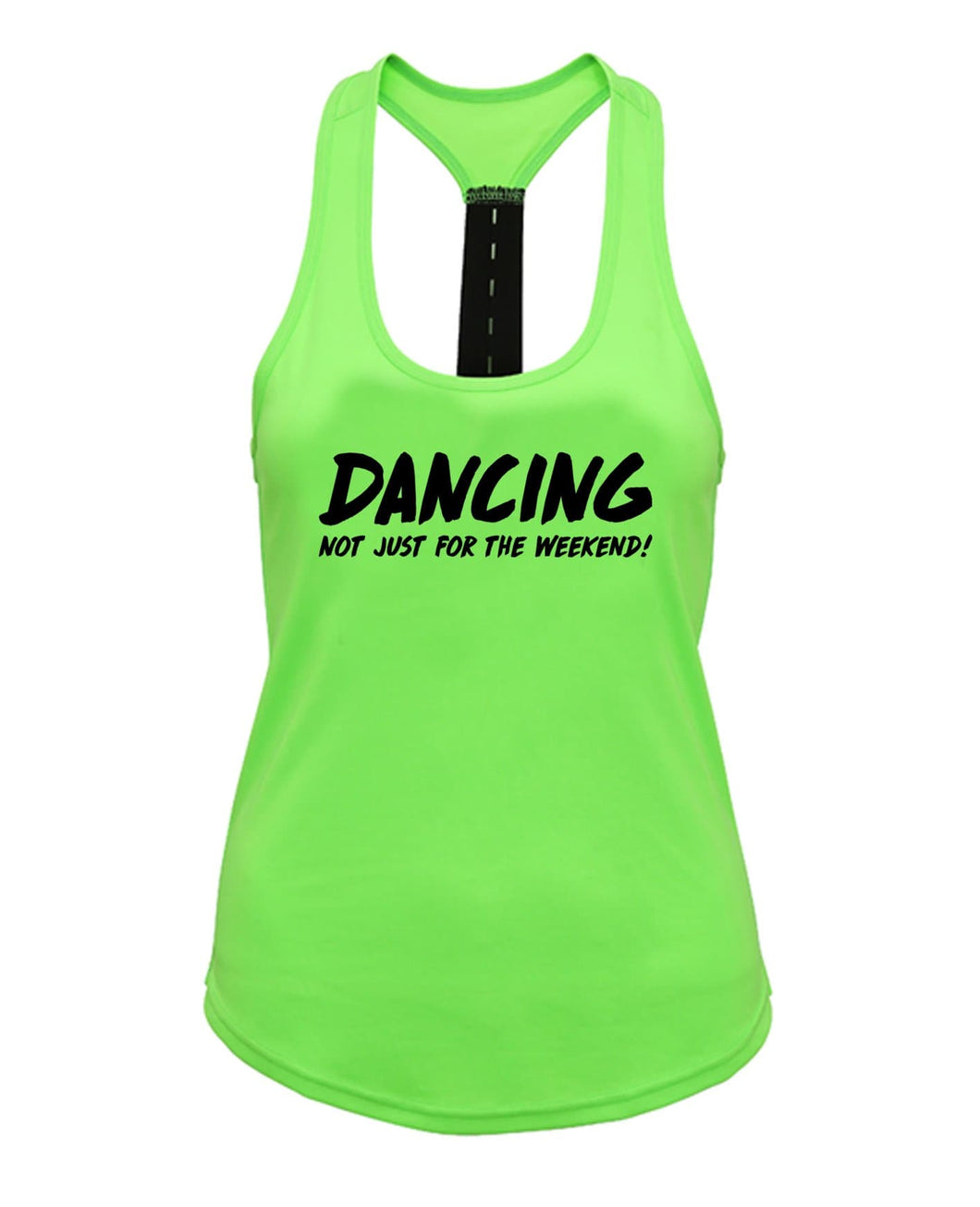 DANCING Not just for the weekend! - Strapback *NEON* - SoreTodayStrongTomorrow