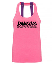 DANCING Not just for the weekend! - Double strap back - SoreTodayStrongTomorrow