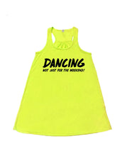 DANCING Not just for the weekend! - flowy *NEON* - SoreTodayStrongTomorrow