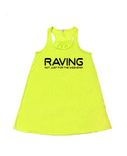 RAVING NOT JUST FOR THE WEEKEND! - flowy *NEON* - SoreTodayStrongTomorrow