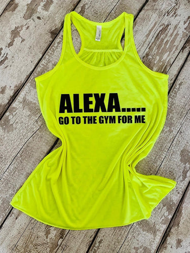ALEXA....Go to the gym for me - yellow flowy racerback