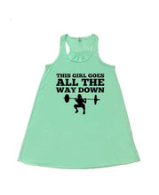 THIS GIRL GOES ALL THE WAY DOWN - Flowy Racerback Tank - SoreTodayStrongTomorrow