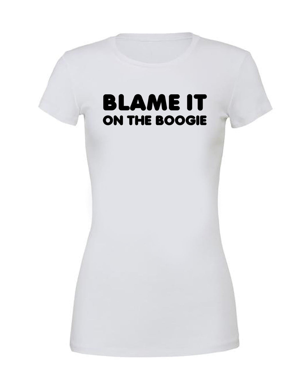 Blame It On The Boogie - T Shirt White - SoreTodayStrongTomorrow