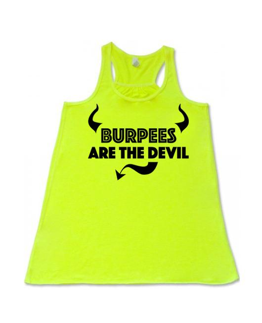Burpees are the devil  - Flowy Racerback Tank - SoreTodayStrongTomorrow