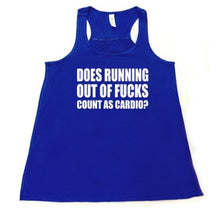 Does running out of fucks count as cardio? - Flowy Racerback Tank - SoreTodayStrongTomorrow