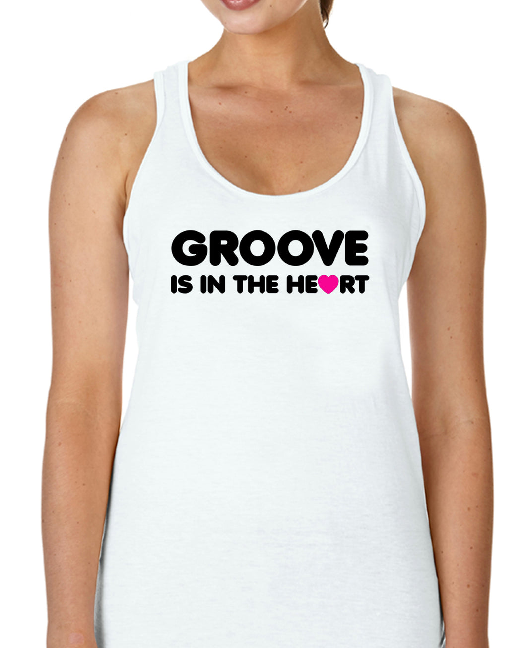 GROOVE IS IN THE HEART - Racerback - SoreTodayStrongTomorrow