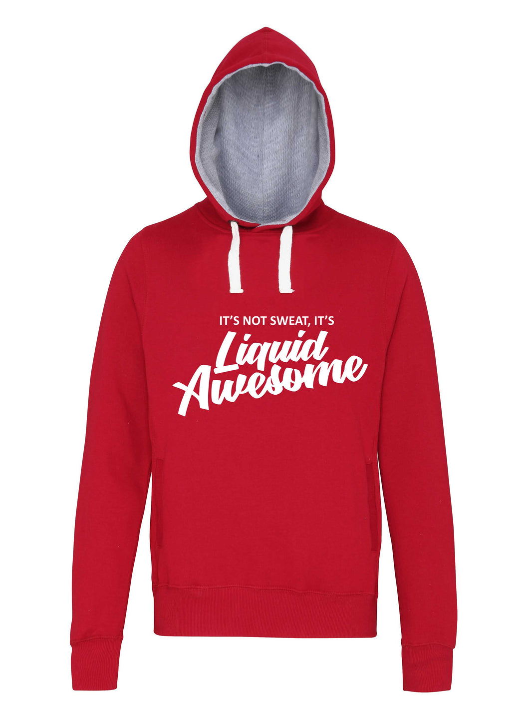It's not sweat, it's Liquid Awesome - Hoodie - SoreTodayStrongTomorrow