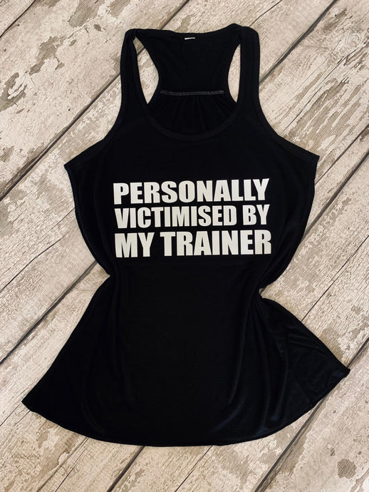 Personally victimised by my trainer - *Black flowy racerback*