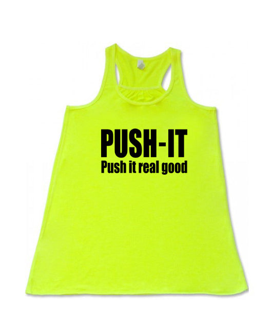 PUSH-IT PUSH IT REAL GOOD - Flowy Racerback Tank - SoreTodayStrongTomorrow