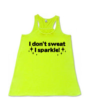 I dont sweat I sparkle - Flowy Racerback Tank - SoreTodayStrongTomorrow