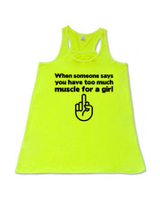 Too much muscle for a girl - Flowy Racerback Tank - SoreTodayStrongTomorrow