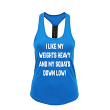 I LIKE MY WEIGHTS HEAVY AND MY SQUATS DOWN LOW - SoreTodayStrongTomorrow