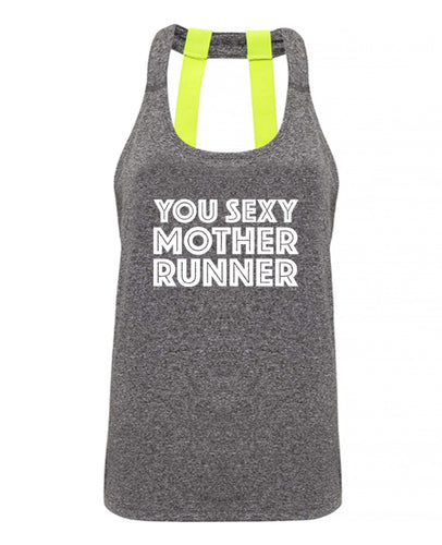 YOU SEXY MOTHER RUNNER - Double strap back - SoreTodayStrongTomorrow